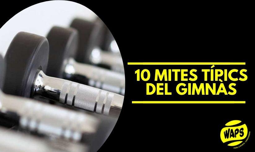 10 Mites Típics del Gimnàs